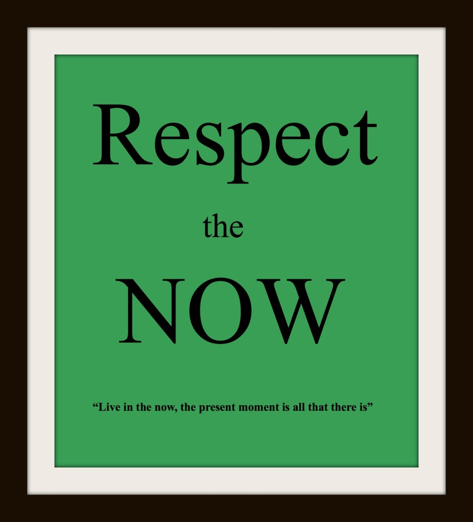 Respect the NOW